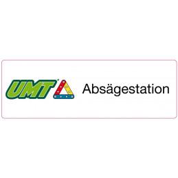 Aufkleber für die UMT-Absägestation